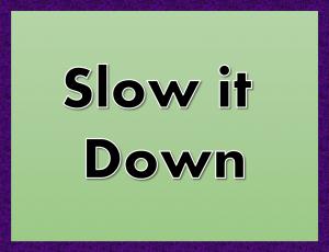 slowitdown