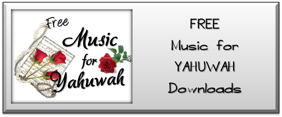 Music for YAHUWAH - FREE!!!!!!!