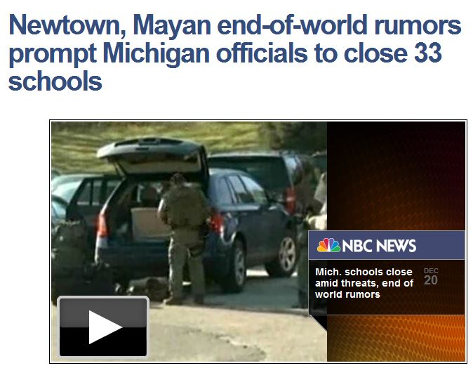 read more: http://usnews.nbcnews.com/_news/2012/12/20/16042653-newtown-mayan-end-of-world-rumors-prompt-michigan-officials-to-close-33-schools?lite