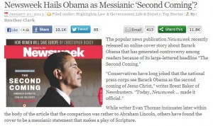 read more: http://christiannews.net/2013/01/21/newsweek-hails-obama-as-messianic-second-coming/