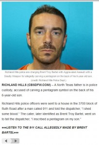 read more: http://dfw.cbslocal.com/2012/12/12/pd-father-carved-pentagram-on-6-year-old-sons-back/
