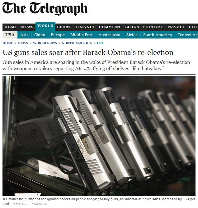 http://www.telegraph.co.uk/news/worldnews/northamerica/usa/9670585/US-guns-sales-soar-after-Barack-Obamas-re-election.html