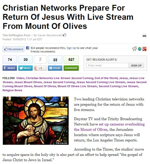 http://www.huffingtonpost.com/2012/10/09/christian-networks-prepare-live-stream-jesus-mount-of-olives_n_1949219.html